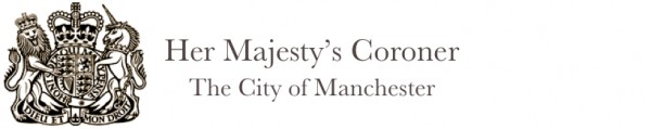 Her Majesty's Coroner City of Manchester